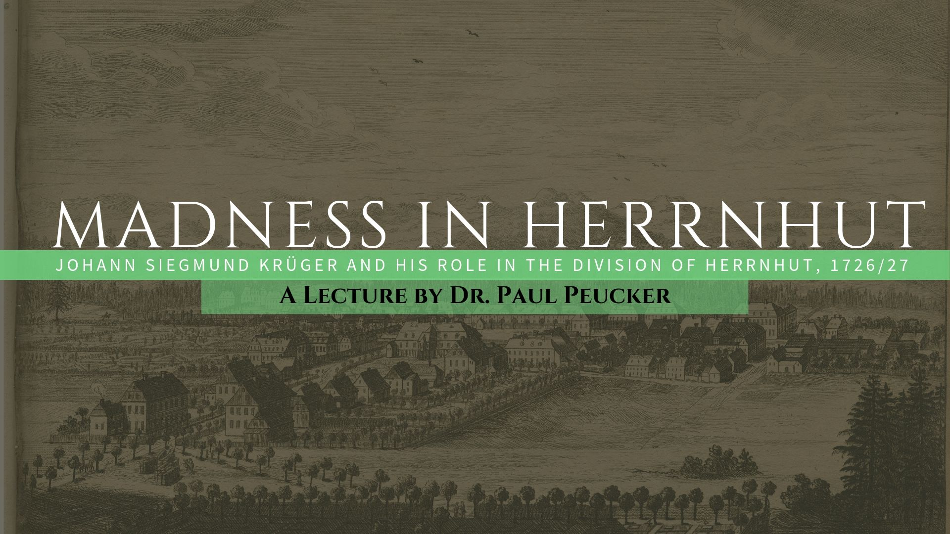 Madness in Herrnhut Lecture Now Available